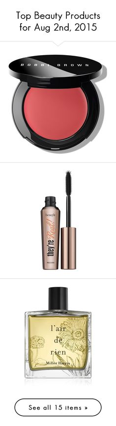 """""""Top Beauty Products for Aug 2nd, 2015"""" by polyvore ❤ liked on Polyvore featuring beauty products, makeup, cheek makeup, blush, beauty, bobbi brown cosmetics, lip blush, eye makeup, mascara and eyes"""