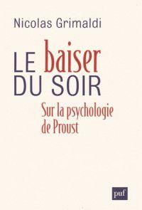 N. Grimaldi, Le baiser du soir. Sur la psychologie de Proust