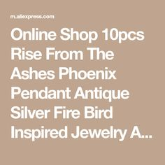 Online Shop 10pcs Rise From The Ashes Phoenix Pendant Antique Silver Fire Bird Inspired Jewelry Ancient Totem Jewelry CT184 | Aliexpress Mobile