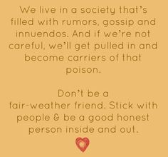 "I have started purging judgmental, paranoid, holier than thou, I only am your friend when it suits me, types of ""friends"".  True story."