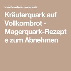 Kräuterquark auf Vollkornbrot - Magerquark-Rezepte zum Abnehmen