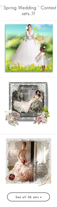 """"""""""" Spring Wedding """" Contest sets...!!!"""" by catyravenwood ❤ liked on Polyvore featuring art, Vera Wang, Katrin Langer, Clips, VeraWang, Blue Nile, bridal, Zuhair Murad, Valentino and Anthony by Anthony Camargo"""
