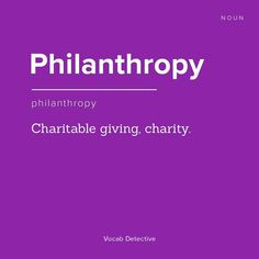 Philanthropy is today's #wordoftheday // Do you know how to use it in a sentence?