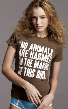 "Vegans! ""no animals are harmed in the making of this girl"" by Vaute Couture"