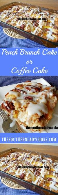 The Southern Lady Cooks Peach Brunch Cake
