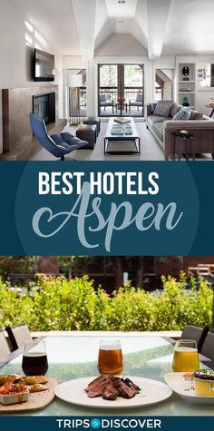 9 Best Hotels in Aspen, Colorado