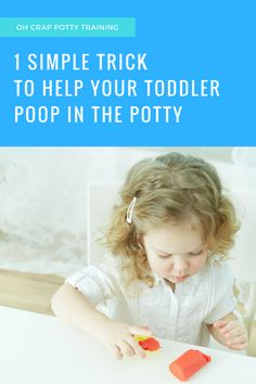 1 simple potty training trick to help your child be okay with pooping on the potty