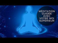 Méditation guidée pour se connecter avec votre Moi Supérieur - YouTube
