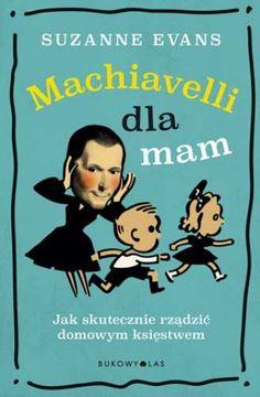 """""""Machiavelli dla mam"""" Suzanne Evans, przeł. Ewa Pater"""