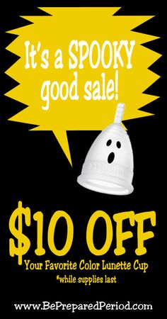 Haaaaapy Halloweeen!!!!  To celebrate, we've got a special treat for you! Now through Nov. 7th you can take advantage of this SCREAMING good deal and get $10 OFF the @lunettecup of your choice!  Buy yours today @ http://www.bepreparedperiod.com/blog/lunette-cup-sale/ before they disappear! #menstrualcups #halloween