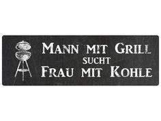 Metallschild MANN MIT GRILL SUCHT FRAU MIT KOHLE von Interluxe via dawanda.com