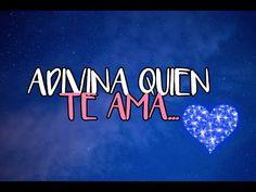 ADIVINA QUIEN TE AMA... ♥♥ El Vídeo de AMOR más Romántico para Dedicar - YouTube