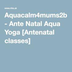 Aquacalm4mums2b - Ante Natal Aqua Yoga [Antenatal classes]