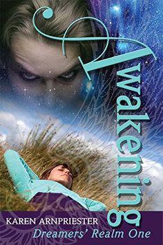 Awakening (Dreamers' Realm Book 1) by Karen Arnpriester http://www.amazon.com/dp/B015HJTJGY/ref=cm_sw_r_pi_dp_4SRnwb031C7SB
