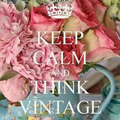 STAY CALM! Only one more month until the Pink Farmtiques Vintage market is in full swing. Our vendors are gearing up to bring you the best… Vintage Quotes, Vintage Soul, Vintage Shabby Chic, Vintage Beauty, Vintage Country, Keep Calm Posters, Keep Calm Quotes, Vintage Refrigerator, Keep Calm Signs