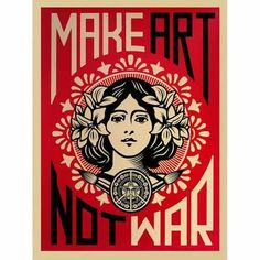 Laminated Make Art Not War Art Shepard Fairey Vintage Print Poster Laminated, New Direct from Publishing House Peace Poster, Poster S, Poster Prints, Art Prints, Obey Prints, Shepard Fairy, Shepard Fairey Obey, Pop Art, Activist Art