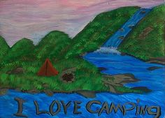I love camping by Stacey Barton