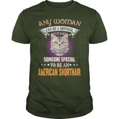 American Shorthair Any Woman Special An American Shorthair Cat Mother T-Shirts T-Shirts, Hoodies ==►► Click Order This Shirt NOW!