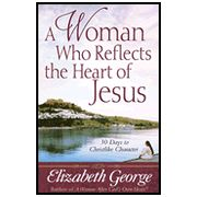 Another lovely book by Elizabeth George that I gained so very much from. She teaches us women how to reflect the heart of Jesus through observation of His earthly ministry and the everlasting truths He has given us through His Word!