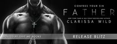 Renee Entress's Blog: [Release Blitz + Giveaway] Father by Clarissa Wild...