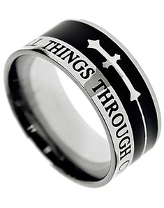 All things thru Christ who strengthens me. Cool mens ring.