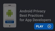 Privacy Best Practices for Android App Developers Best Practice, Privacy Policy, App Development, Android Apps