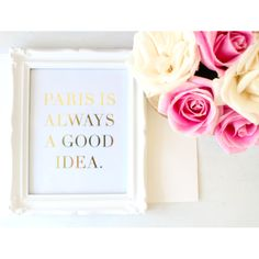 "Paris Print ""Paris is Always a Good Idea""........(we think so) by Miss Poppy Design frame not included, packaged in clear envelope"