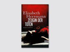 """Elisabeth Herrmann: """"Zeugin der Toten"""", List Verlag, 432 Seiten, 19,99 Euro"""