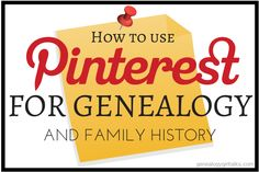 Several articles on using Pinterest for Genealogy