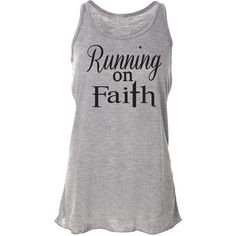 Running Tank Top Running on Faith Workout Tank Top Christian Clothing... ($24) ❤ liked on Polyvore