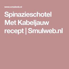 Spinazieschotel Met Kabeljauw recept | Smulweb.nl