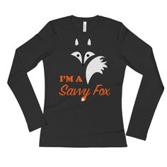 Ladies' I'M A SAVVY FOX Long Sleeve T-Shirt NEW for Women To buy NOW visit https://whatdevotion.com/shop/womens-clothing/ladies-im-a-savvy-fox-long-sleeve-t-shirt/  ==> Tag friends who would love this one ;) Don't Forget to Like/Share to receive our promotions !!
