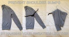 """Next time try this clever idea for hanging sweaters in the closet. Sweaters stay in place and no more dreaded """"shoulder bumps""""!"""