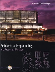 http://www.amazon.com/Architectural-Programming-Predesign-Manager-Hershberger/dp/0071347496/ref=sr_1_1?s=books=UTF8=1378453567=1-1=0071347496#reader_0071347496