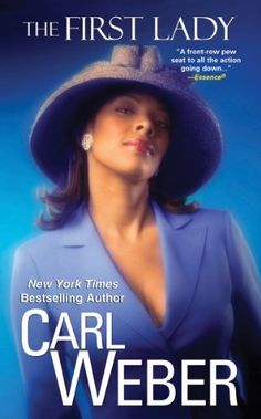 The First Lady by Carl Weber, http://www.amazon.com/dp/0758215770/ref=cm_sw_r_pi_dp_e7suqb14NH4BC