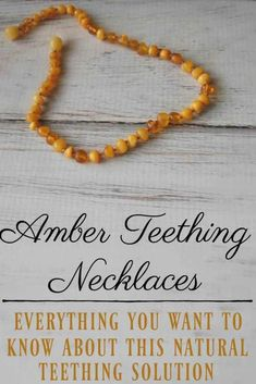 Amber Teething Necklaces for Teething Relief - Who knew a necklace would bring better teething pain relief than any gel, drug, or tablet! #amber #ambernecklace #teething #baby #naturalparenting #balticamber