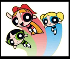 Who can forget the powerpuff girls?!