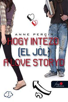 Anne Percin: Hogy intézd (el jól) a love storyd