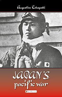 Japan's Pacific War: The Great Asia-Pacific War and Japan... https://www.amazon.com/dp/B01DV3ALXS/ref=cm_sw_r_pi_dp_x_NYWDybPF1HV78