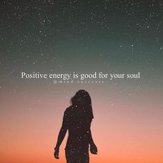 Positive energy is good for the soul #quotes #Spirituality #lawofattraction MagnetDatingApp.com