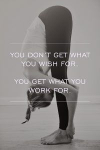 You don't get what you wish for. You get what you work for. | www.simplebeautifullife.net
