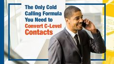 In today's article, we'll take a look at some tips on how you can effectively cold call (and convert) C-level and executive contacts.