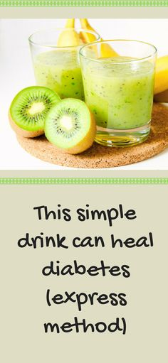 This simple drink can heal diabetes (express method). #home #homemade #health #healthy #natural #drink #healdiabetes #diabetes #kiwi #banane #apple #medication #diseases #treatment #insulin #blood #sugar #triglycerides #recovered #normal #values #remedy #remedies