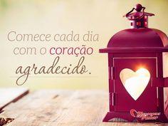 Bom dia! Comece cada dia com o coração agradecido. #começo #começar #dia #coração #agradecer #frases #mensagenscomamor