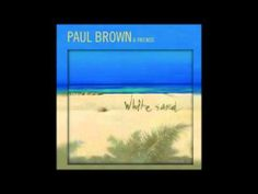 Paul Brown & Friends White Sand ( Full Album )