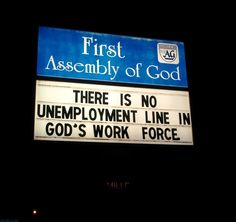 There Is No Unemployment Line In God's Work Force.  September 2012.  Springfield, MO