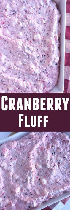 Cranberry Fluff is creamy, sweet, tart, full of cranberries, pineapple, marshmallows, and whipped cream. This is a must have for Holiday dinners.