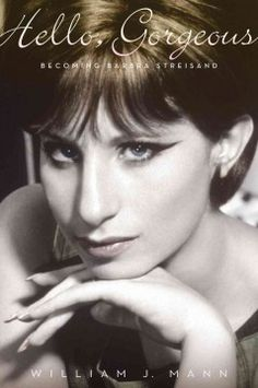 Hello, gorgeous : becoming Barbra Streisand by William Mann.  Click the cover image to check out or request the biographies and memoirs kindle.