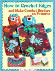 Free eBook ... How to Crochet Edges and Make Crochet Borders
