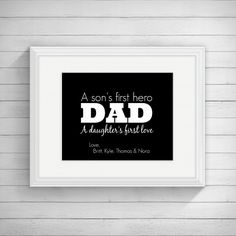Gift For Dad - Father's Day Gift, Birthday Gift For Dad, Step Dad Gift, DAD A son's first hero, A daughter's first love Quote, Choose Colors